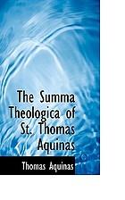 "The ""Summa theologica"" of St. Thomas Aquinas"
