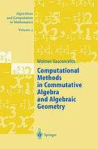 Computational methods in commutative algebra and algebraic geometry