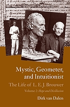 Mystic, geometer, and intuitionist. the life of L.E.J. Brouwer.