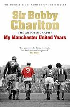 My Manchester United years : the autobiography