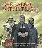 The Salem witch trials : an unsolved mystery from history
