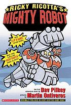 Ricky Ricotta's mighty robot : the first adventure novel