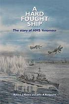A hard fought ship : the story of HMS Venomous