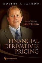 Financial derivatives pricing selected works of Robert Jarrow