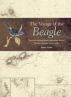 The voyage of the Beagle : Darwin's extraordinary adventure aboard FitzRoy's famous survey ship