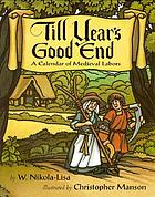 Till year's good end : a calendar of medieval labors