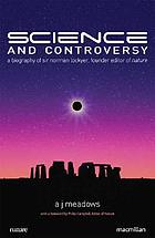 Science and controversy; a biography of Sir Norman Lockyer