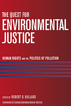 The quest for environmental justice : human rights and the politics of pollution