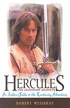 Hercules, the legendary journeys : an insider's guide to the continuing adventures