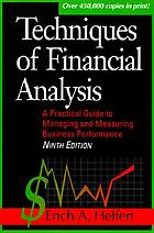 Techniques of financial analysisTechniques of financial analysis : a practical guide to managing and measuring business performance