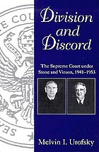 Division and discord : the Supreme Court under Stone and Vinson, 1941-1953