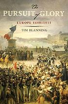 The pursuit of glory : Europe, 1648-1815