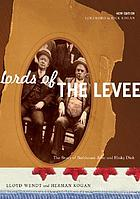 Lords of the levee; the story of Bathhouse John and Hinky Dink