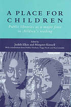 A place for children : public libraries as a major force in children's readingA place for children : future directions for supporting children's reading in public libraries