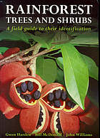 Rainforest trees and shrubs : a field guide to their identification in Victoria, New South Wales and subtropical Queensland using vegetative features