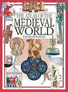 The atlas of the medieval world in Europe, IV-XV century