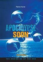 Apocalypse soon : the beginning of the end