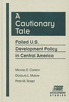 A cautionary tale : failed U.S. development policy in Central America