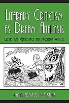 Literary criticism as dream analysis : essays on renaissance and modern writers