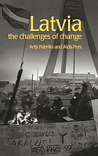 Latvia : the challenges of change