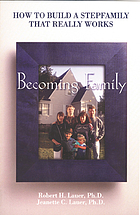 Becoming family : how to build a stepfamily that really works