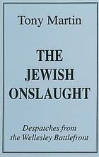 The Jewish onslaught : despatches from the Wellesley battlefront