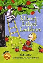 Albert liked ladders