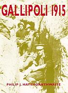 Gallipoli, 1915 : frontal assault on Turkey