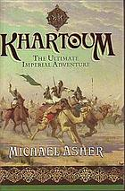 Khartoum : the ultimate imperial adventure