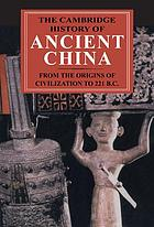 The Cambridge history of ancient China : from the origins of civilization to 221 B.C