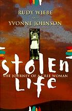 Stolen life : the journey of a Cree woman