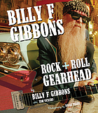Billy F. Gibbons : rock & roll gearhead