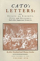 Cato's letters : or, essays on Liberty, Civil and Religious, and other Important Subjects ; four volumes in two
