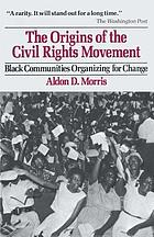 The origins of the civil rights movement : Black communities organizing for change