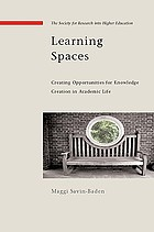 Learning spaces : creating opportunities for knowledge creation in academic life