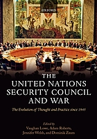 The United Nations Security Council and war : the evolution of thought and practice since 1945