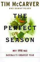 The perfect season : why 1998 was baseball's greatest year