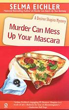 Murder can mess up your mascara : a Desiree Shapiro mysteryMurder can mess up your mascara : a Desiree Shapiro mystery