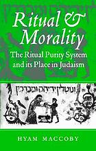 Ritual and morality : the ritual purity system and its place in Judaism