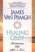 Healing grief : reclaiming life after any loss