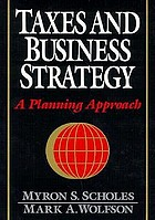 Taxes and business strategy : a planning approach