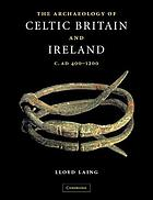 The archaeology of Celtic Britain and Ireland, c. AD 400-1200