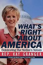 What's right about America : celebrating our nation's valules