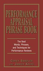 Performance appraisal phrase book : effective words, phrases, and techniques for successful evaluations