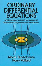 Ordinary differential equations; an elementary textbook for students of mathematics, engineering, and the sciences Ordinary differential equations