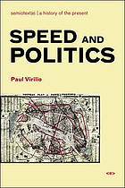 Speed and politics : an essay on dromology