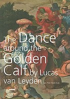 The Dance around the golden calf by Lucas van Leyden