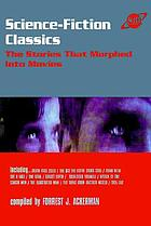 Science-fiction classics : the stories that morphed into movies