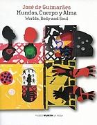 """José de Guimarães - Mundos, cuerpo y alma obras de la Colección Würth y de la Colección José de Guimarães ; [catálogo de la Exposición """"José de Guimarães: Mundos, Cuerpo y Alma"""", 1-5-2008 - 2-11-2008, Museo Würth La Rioja, Agoncillo]"""