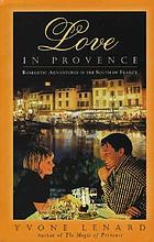 Love in Provence : romantic adventures in the south of France
